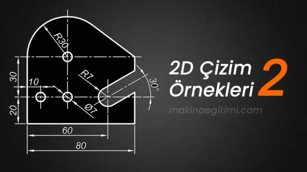 2 Boyutlu Olculendirilmis Cizim Ornekleri Bolum 2 Makine Egitimi