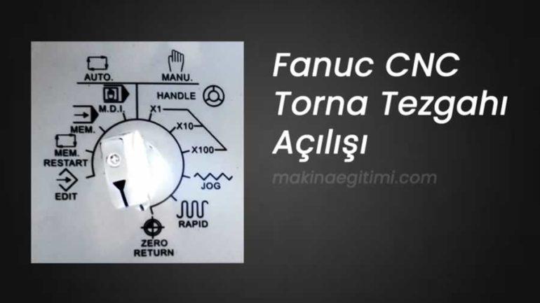 Fanuc Cnc Torna Açılışı. Cnc Torna Nasıl Açılır
